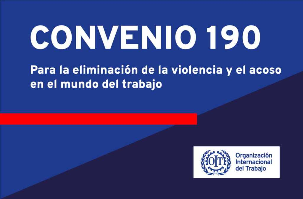 Convenio 190 de la Organización Internacional del Trabajo (OIT), sobre violencia y acoso en el mundo del trabajo.