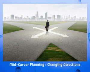 Mid Career, Planning, Counseling, Psychometric tests, Training, Job, Placement