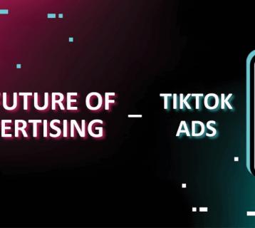 TikTok Ads: The Future of Advertising