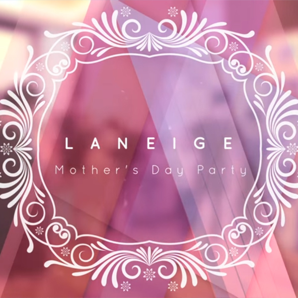 Event Coverage of LANEIGE Mother's Day Party - Event Videos