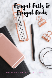 Frugal Fails & Frugal Finds