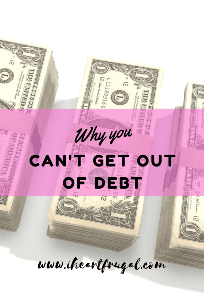 Why You Canu0027t Get Out Of Debt