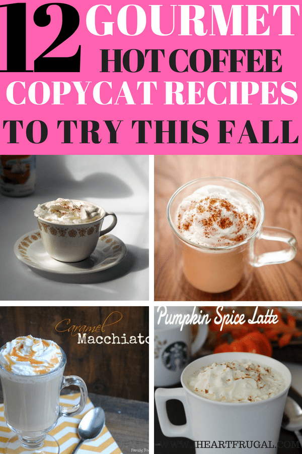 12 Hot Gourmet Coffee Copy Cat Recipes to Try This Fall