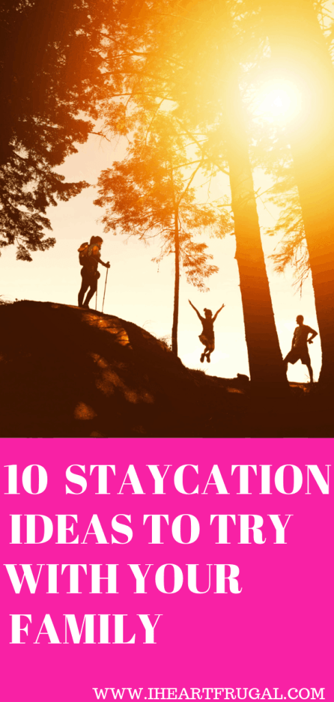 10 Staycation Tips to Try With Your Family and save money! #savemoney #vacation #family