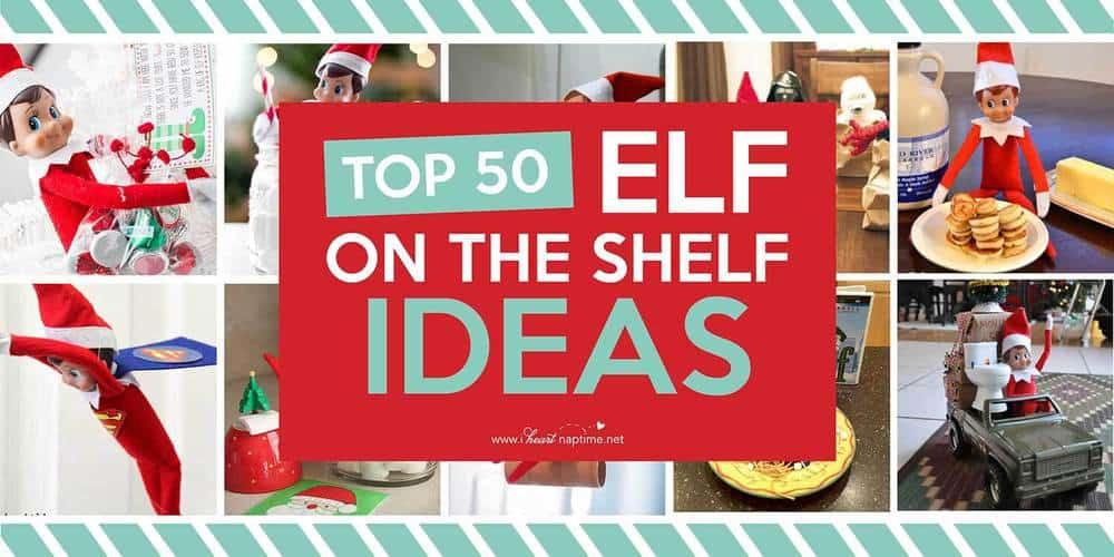 Top 50 Elf On The Shelf Ideas FREE Printables I