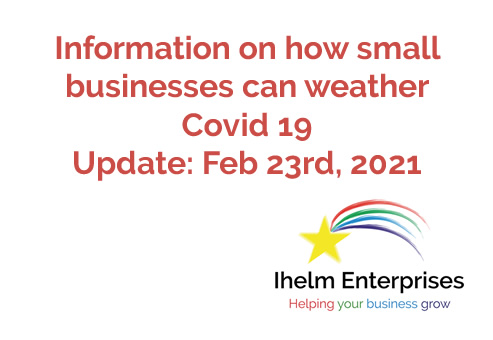 Updated Information on how small businesses and the self-employed can weather Covid 19 – February 23rd, 2021