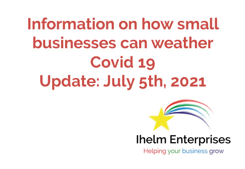 Updated Information on how small businesses and the self-employed can weather Covid 19 – July 5th, 2021
