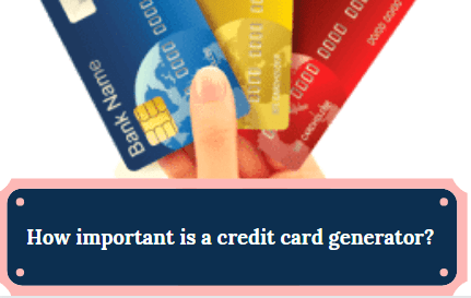 how-important-is-credit-card-generator