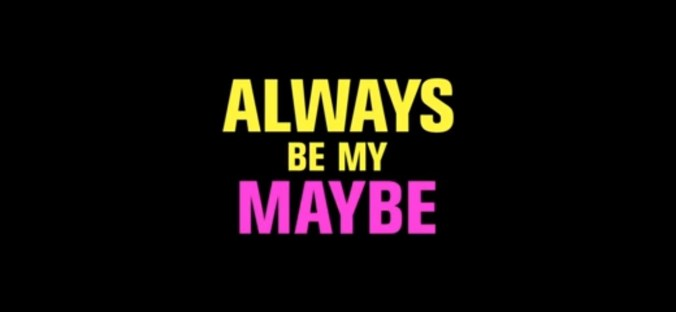 always be my maybe intro screen