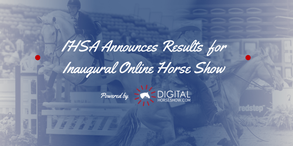 IHSA Announces Restuls for Inaugural Online Horse Show