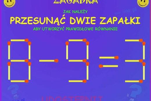 Zagadka, Jak należy przesunąć dwie zapałki, aby utworzyć prawidłowe równanie.