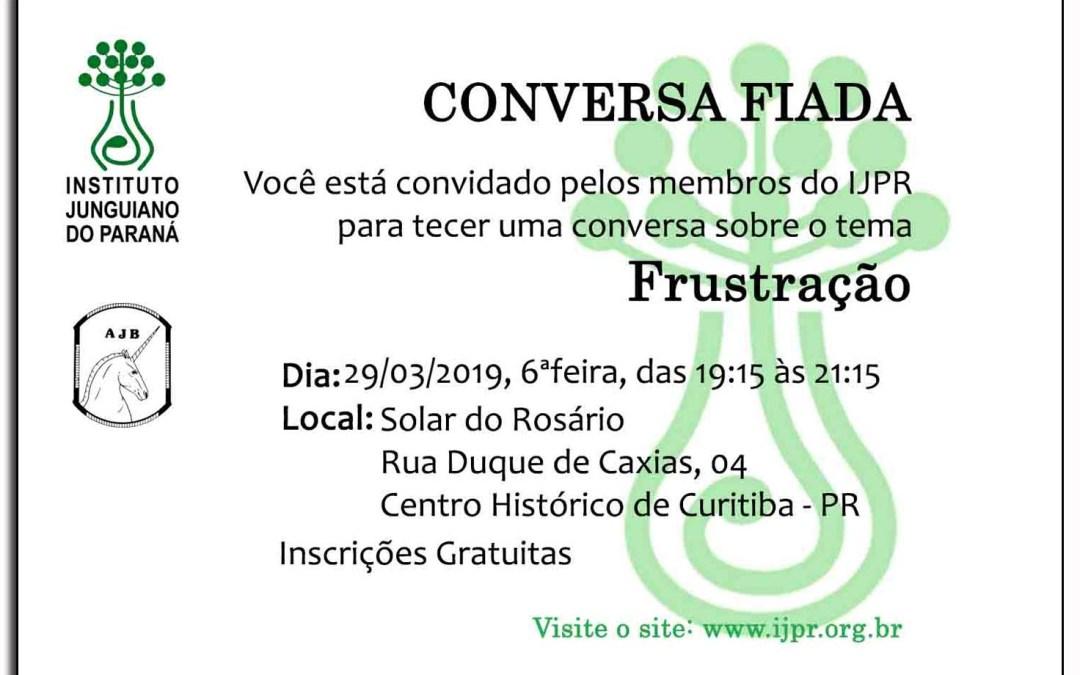 Conversa Fiada Tema: Frustração 29.03.2019