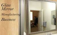 Glass-mirror-manufacturing-business