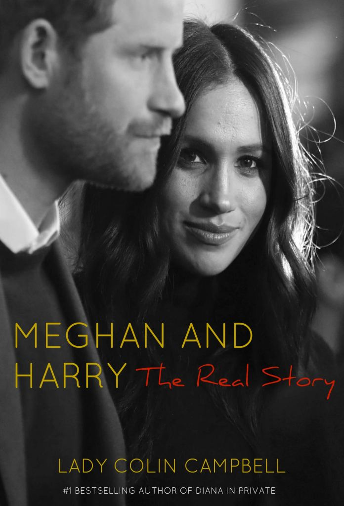 Lady Colin Campbell book. Meghan and Harry The Real Story will be released in the UK and the EU on the 25th of June