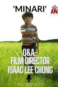 Minari Q&A Film Director Lee Isaac Chung