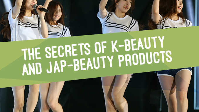 The Secrets of K-Beauty and JAP-Beauty Products