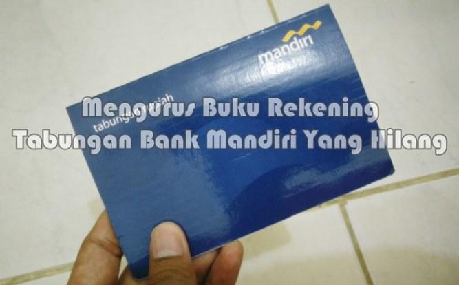 Mengurus Buku Rekning Bank Mandiri Hilang