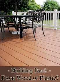 Building Deck From Wood or Plastic?