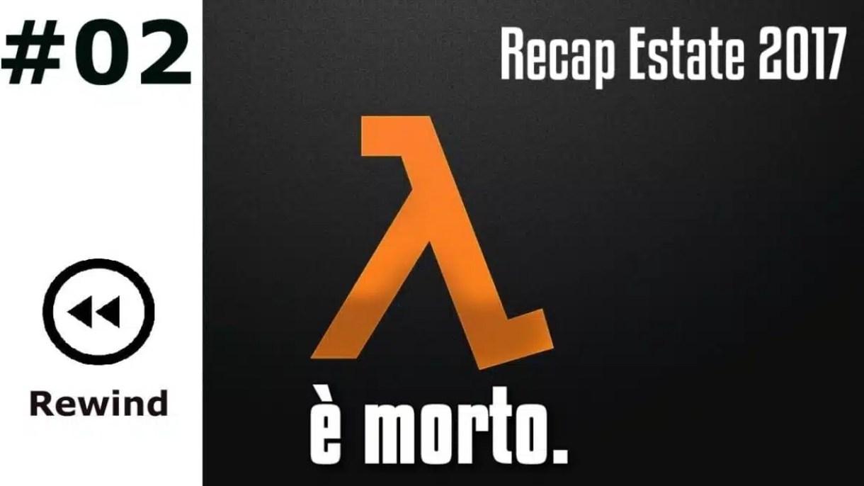 #Rewind - Half Life è morto.