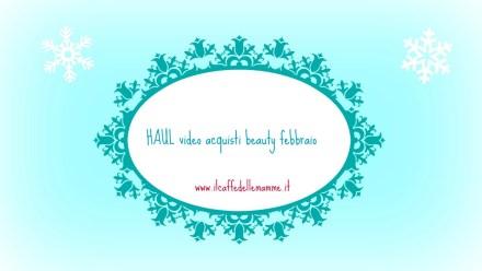 HAUL video acquisti beauty febbraio