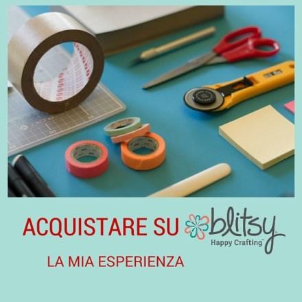 Acquistare su Blitsy: la mia esperienza