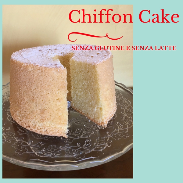 Chiffon Cake senza glutine e senza latte