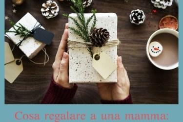 Cosa regalare a una mamma