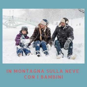In montagna sulla neve con i bambini