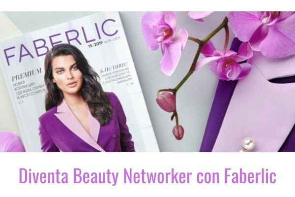 Diventa Beauty Networker con Faberlic