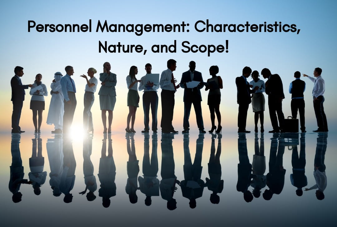 Personnel Management Characteristics Nature and Scope - ilearnlot