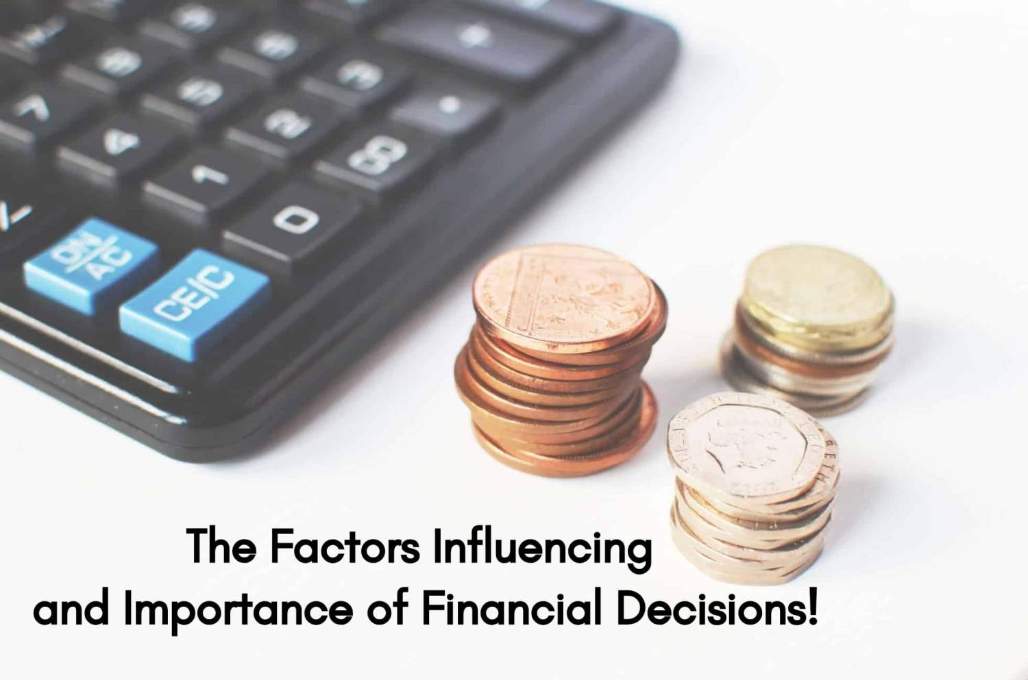 The Factors Influencing and Importance of Financial Decisions - ilearnlot