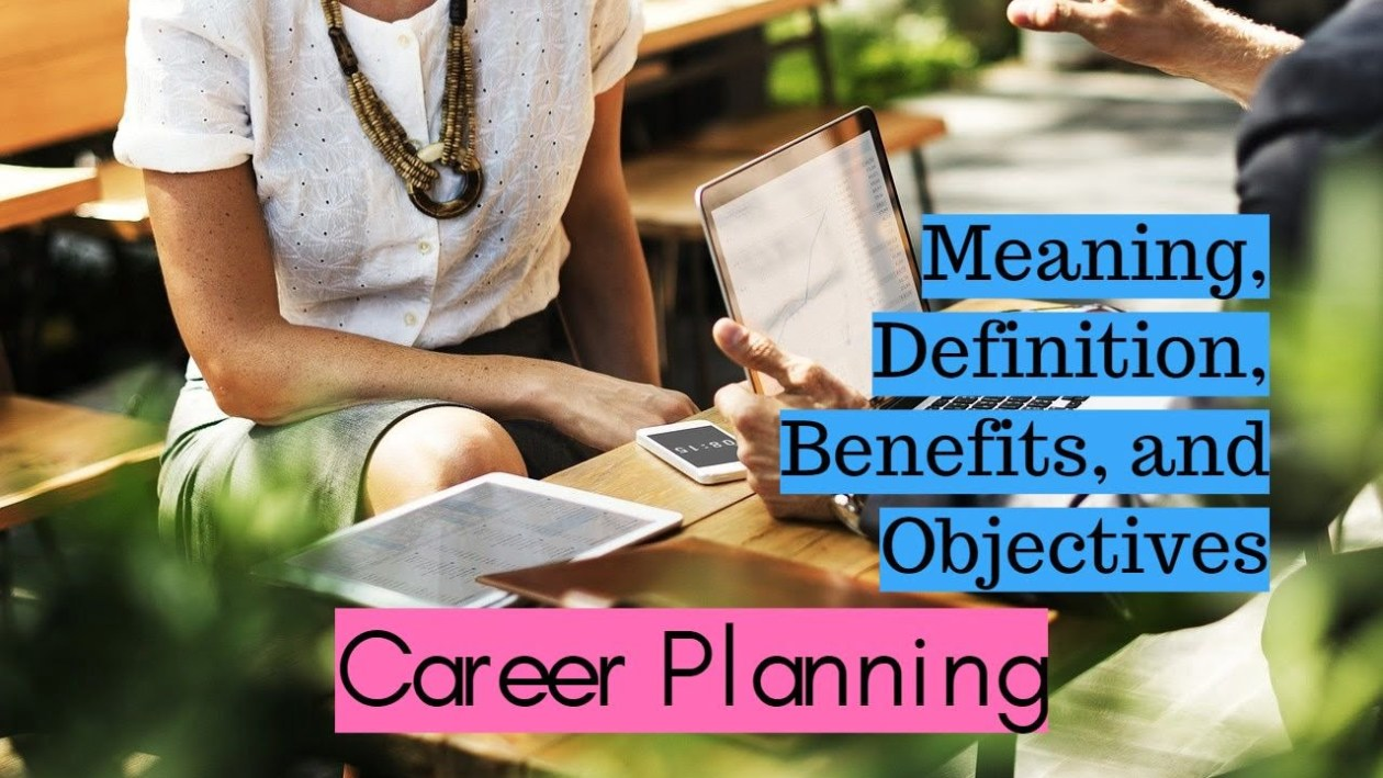 Meaning Definition Benefits and Objectives of Career Planning