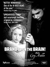 Des trous dans la tête (Brand Upon the Brain!)