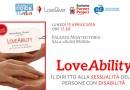 Libri. LoveAbility, il diritto alla sessualità delle persone con disabilità