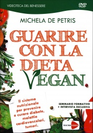 Guarire con la Dieta Vegan - Seminario in DVD