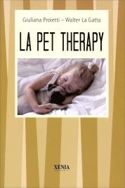 La Pet Therapy - Libro di Giuliana Proietti