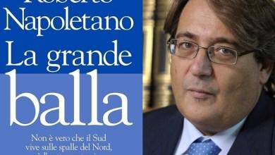 Photo of La grande balla, il nuovo libro di Roberto Napoletano: «Il Nord vive sulle spalle del Sud»