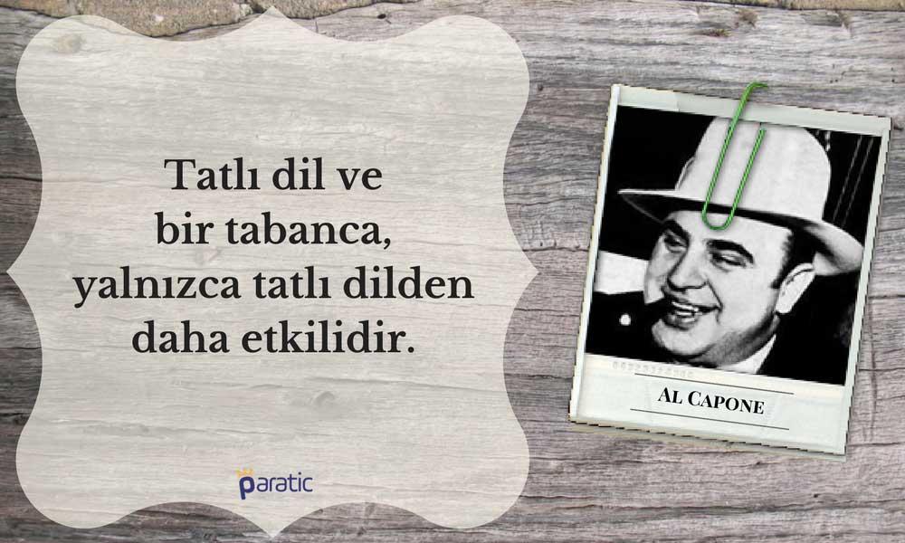 Al Capone Sözleri Tatlı Dil ve Silah