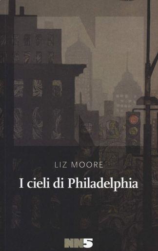 i-cieli-di-philadelphia-liz-moore-nn