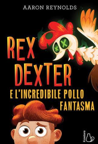 rex-dexter-e-l'incredibile-pollo-fantasma