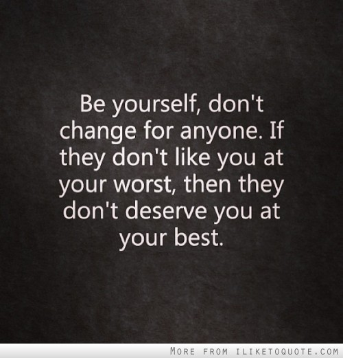 Image result for don't change yourself for anyone