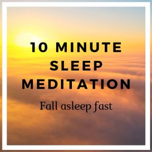 10 Minute Sleep Meditation