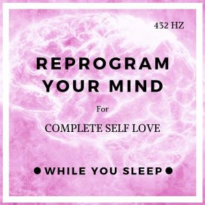 self love affirmations reprogram your mind