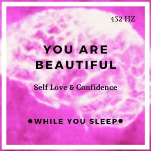 You Are Beautiful Affirmations - Reprogram Your Mind (While You Sleep)