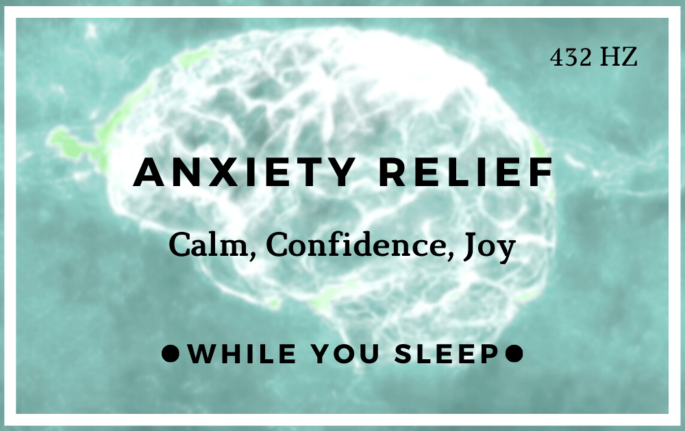 Anxiety Relief - Reprogram Your Mind (While You Sleep)