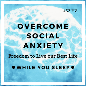 Overcome Social Anxiety - Reprogram Your Mind (While You Sleep)