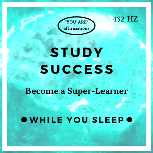 You Are Affirmations - Study Success Affirmations (While You Sleep)
