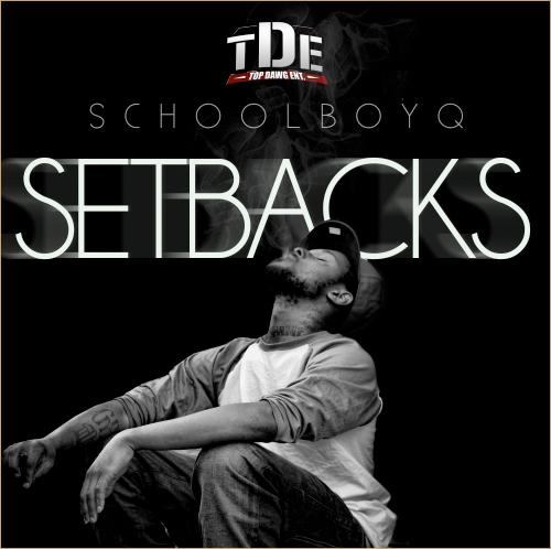 "Schoolboy Q ""Setbacks"""