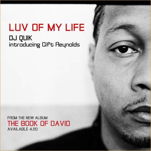 "DJ Quik ""Luv Of My Life"""