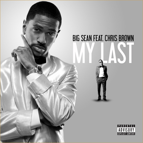 "Big Sean ft. Chris Brown ""My Last"""